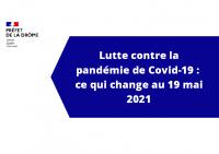 Assouplissement des mesures réglementaires au 19 mai 2021